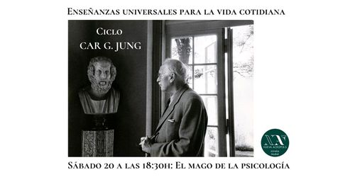 CICLO CARL G. JUNG. Enseñanzas universales para la vida cotidiana